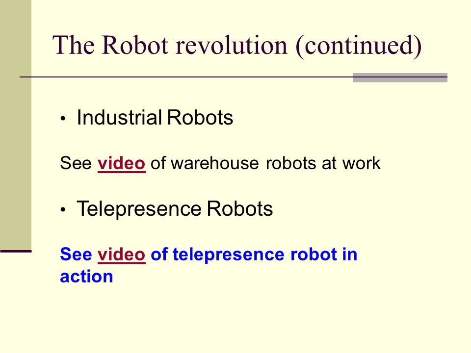 The Robot revolution (continued)