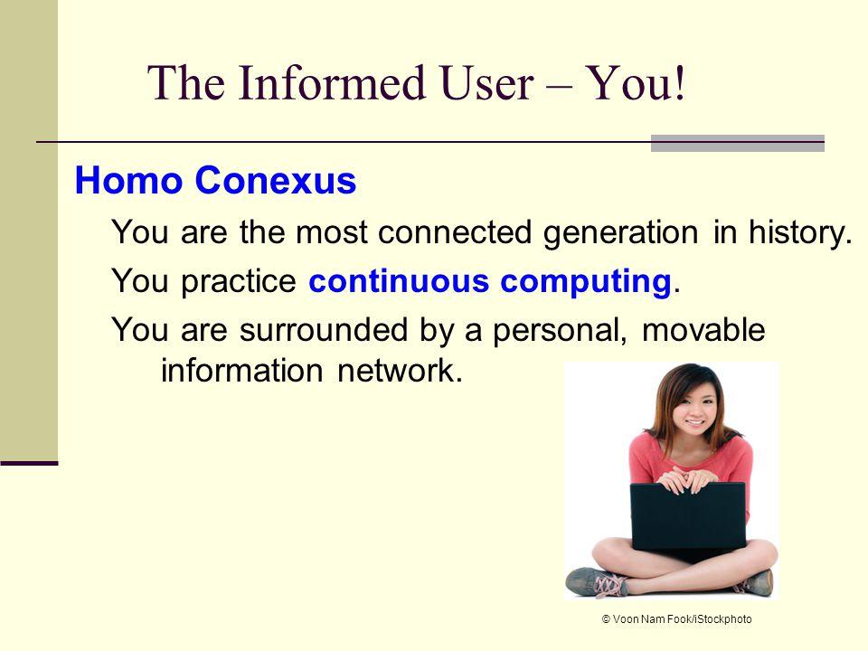 The Informed User – You! Homo Conexus
