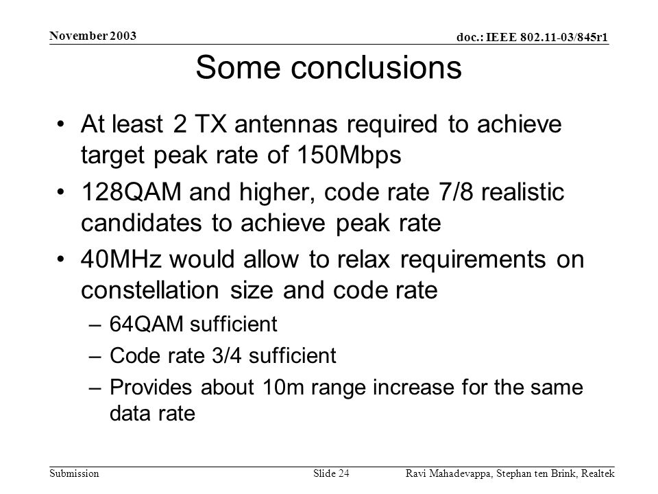 November 2003 Some conclusions. At least 2 TX antennas required to achieve target peak rate of 150Mbps.