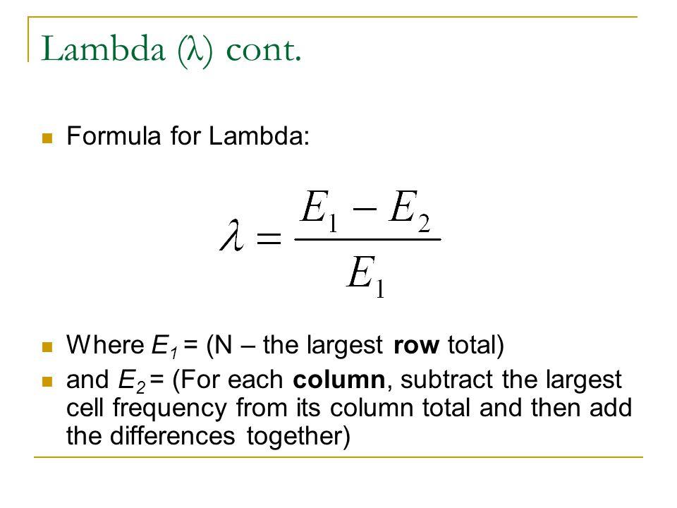 Lambda (λ) cont. Formula for Lambda:
