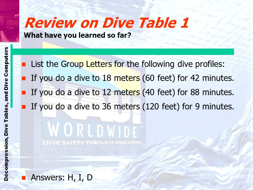 Review on Dive Table 1 What have you learned so far
