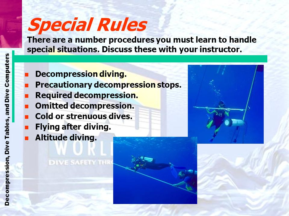Special Rules There are a number procedures you must learn to handle special situations. Discuss these with your instructor.
