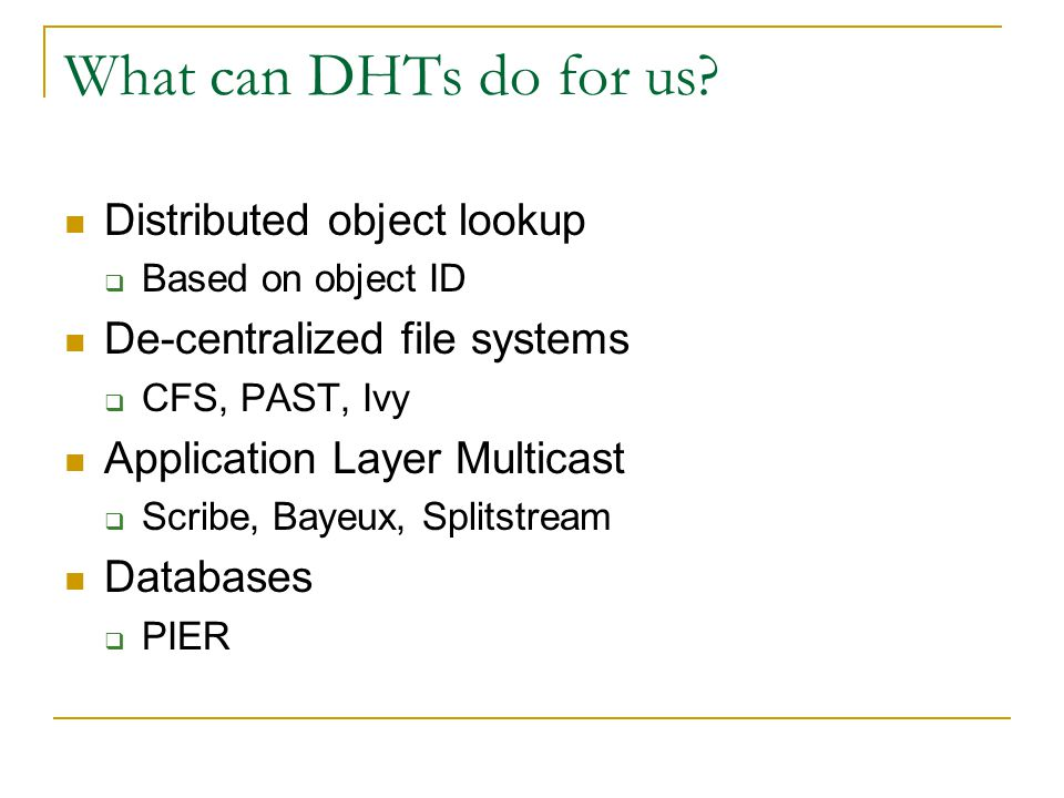 What can DHTs do for us Distributed object lookup