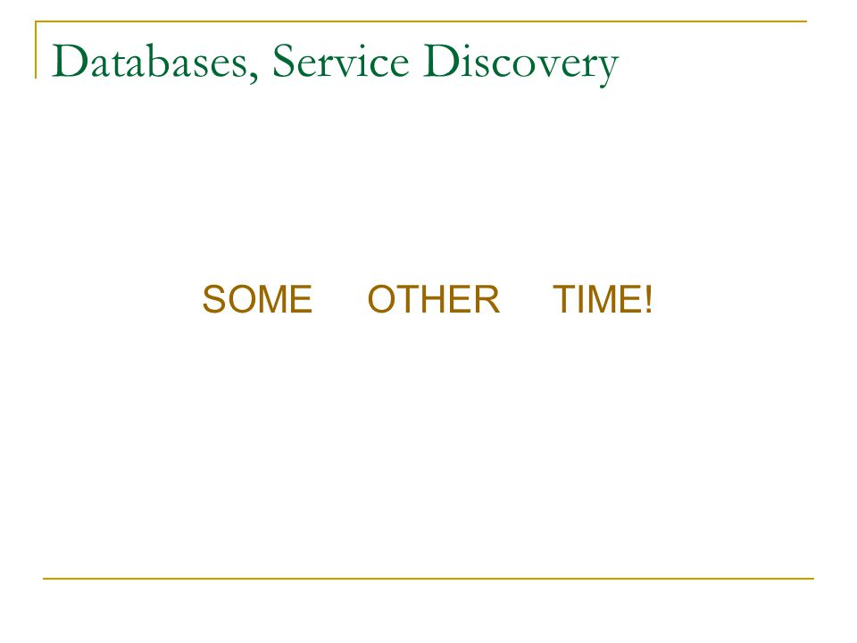 Databases, Service Discovery
