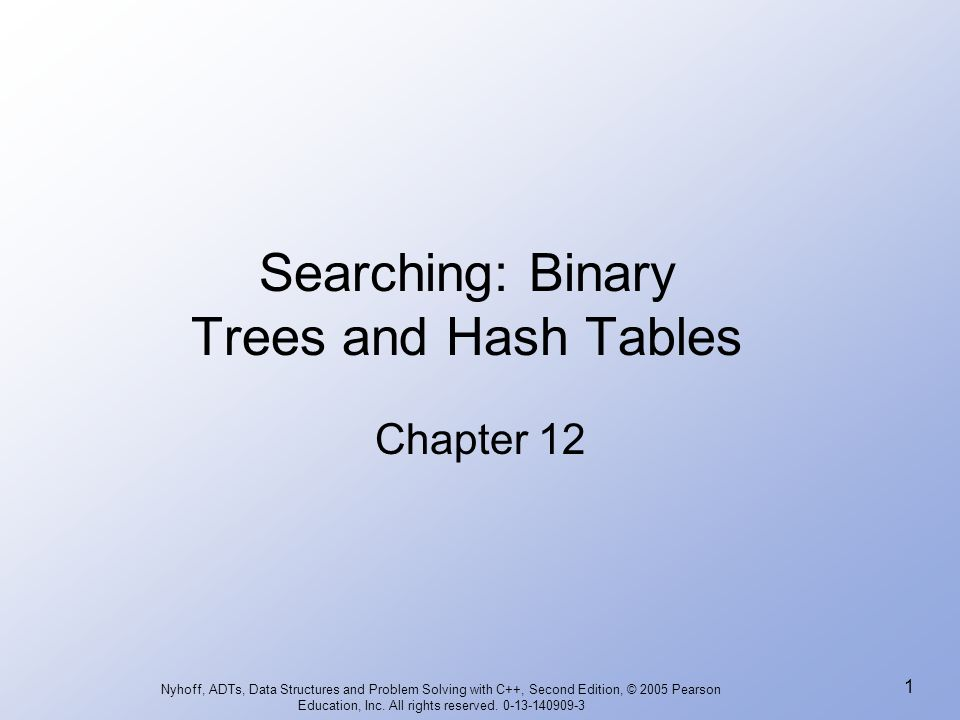 Searching: Binary Trees and Hash Tables