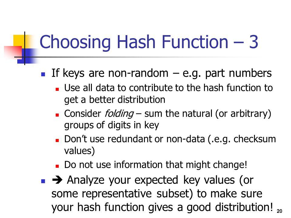 Choosing Hash Function – 3