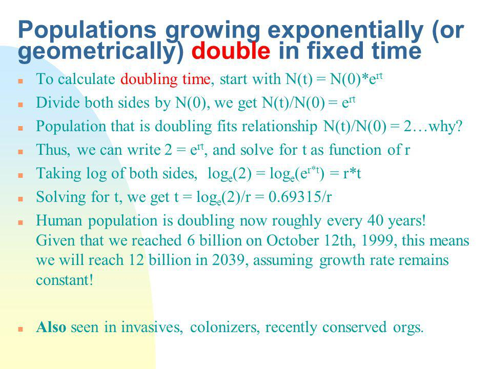 Populations growing exponentially (or geometrically) double in fixed time