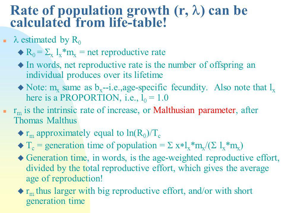 Rate of population growth (r, l) can be calculated from life-table!