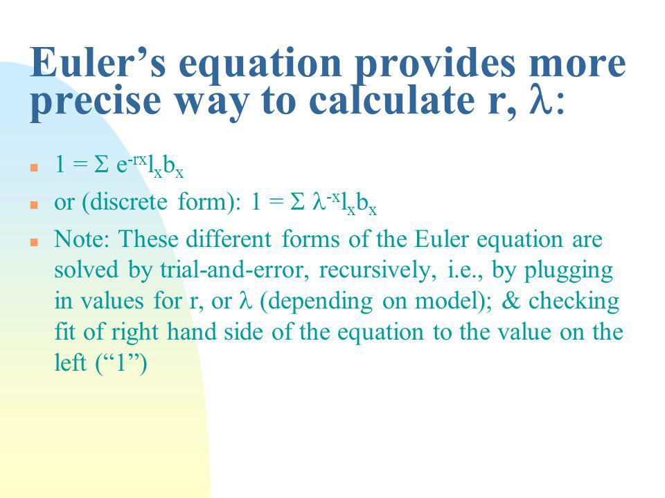 Euler's equation provides more precise way to calculate r, l: