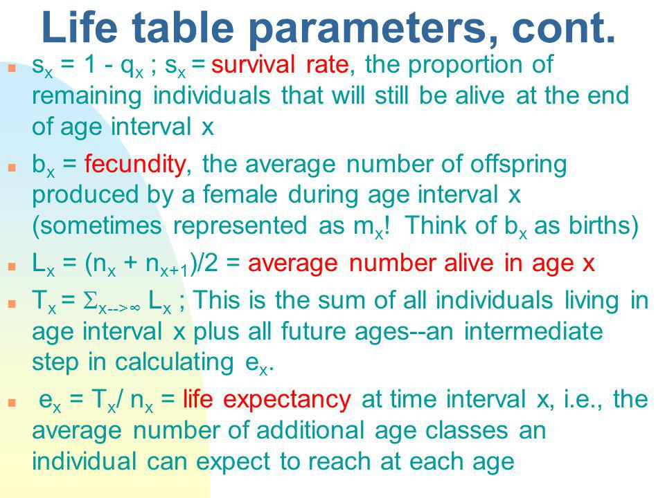 Life table parameters, cont.