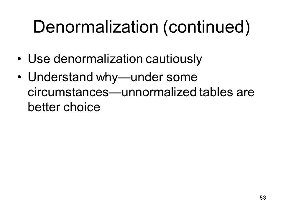 Denormalization (continued)