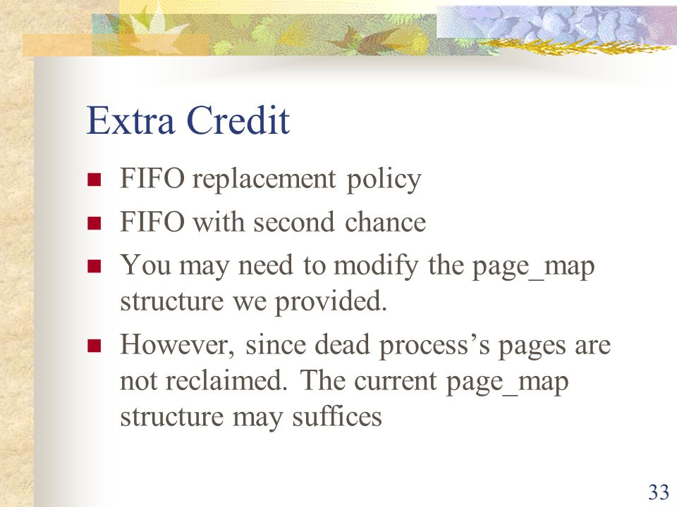 Extra Credit FIFO replacement policy FIFO with second chance