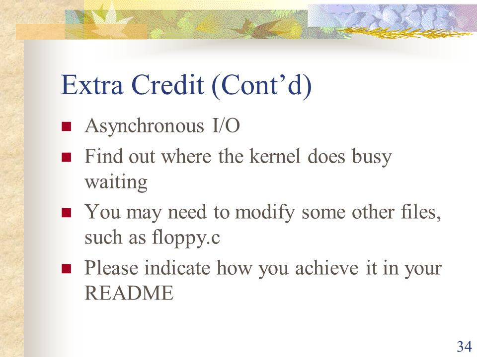 Extra Credit (Cont'd) Asynchronous I/O