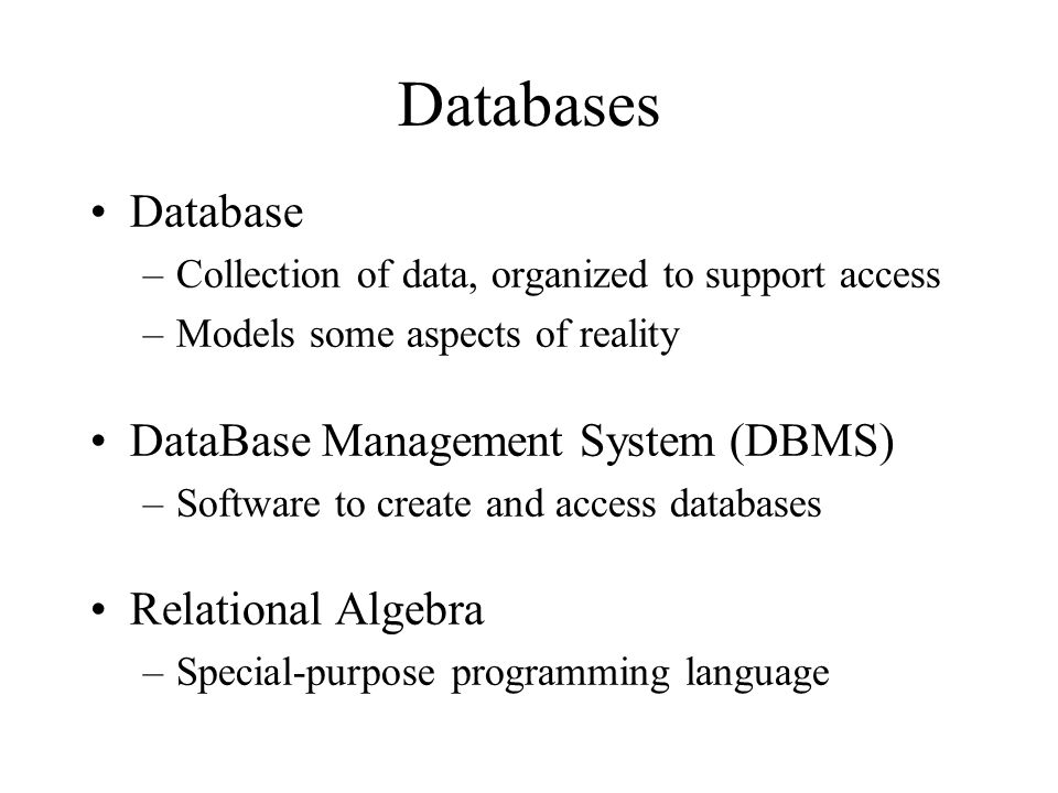 Databases Database DataBase Management System (DBMS)