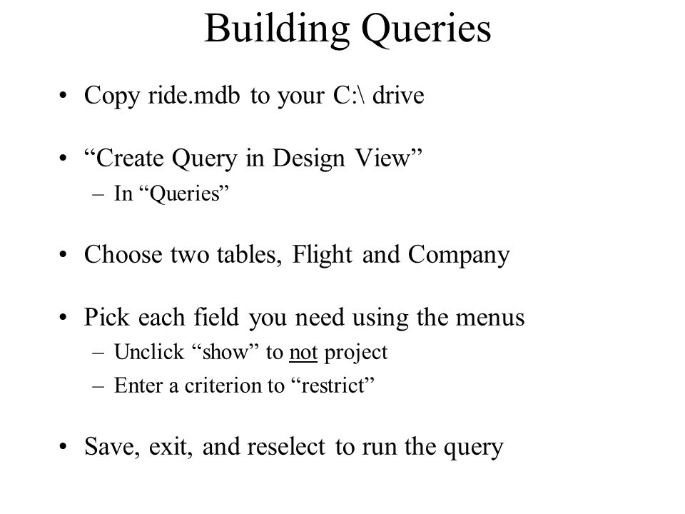 Building Queries Copy ride.mdb to your C:\ drive