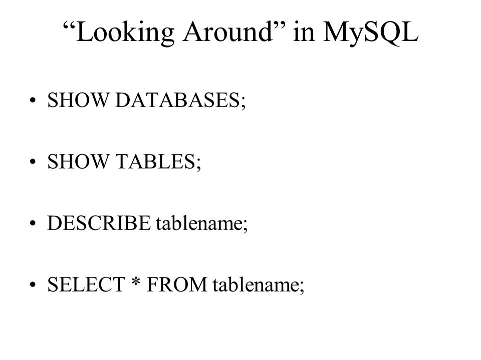 Looking Around in MySQL