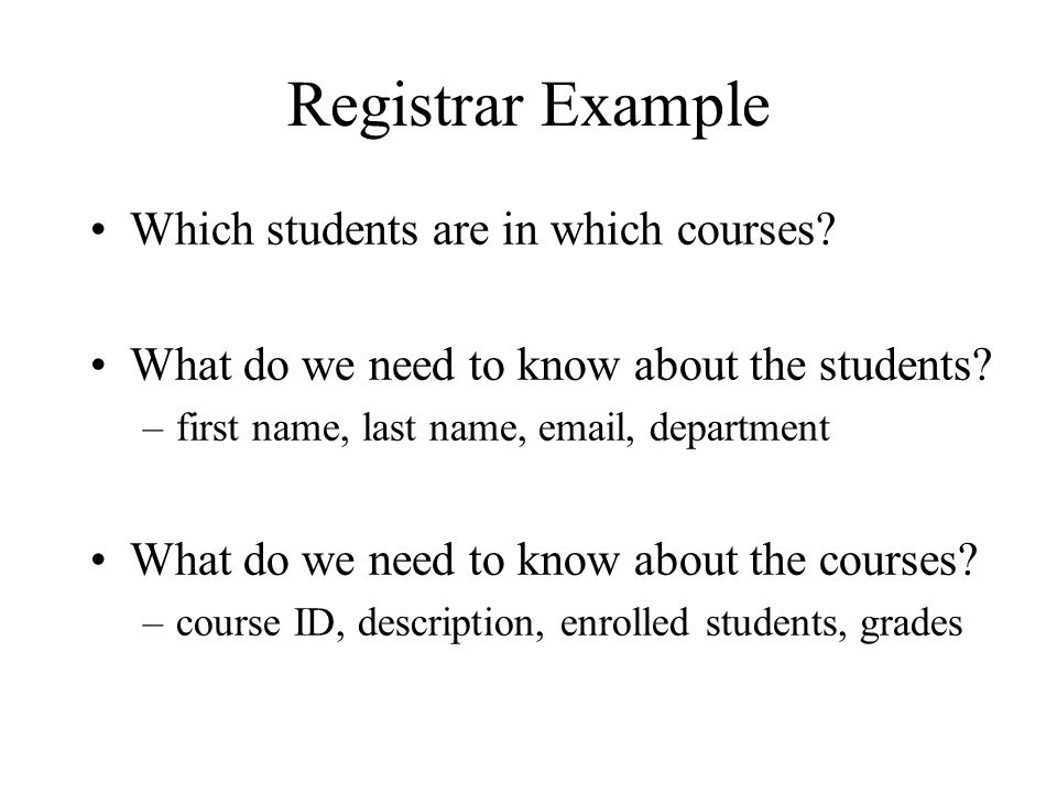 Registrar Example Which students are in which courses