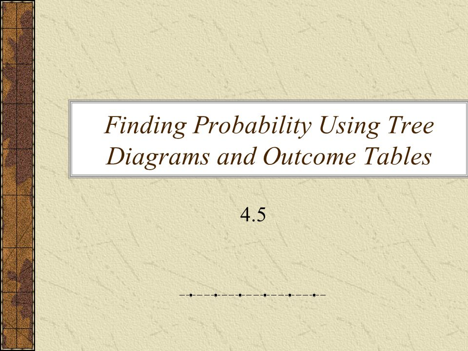 Finding Probability Using Tree Diagrams and Outcome Tables