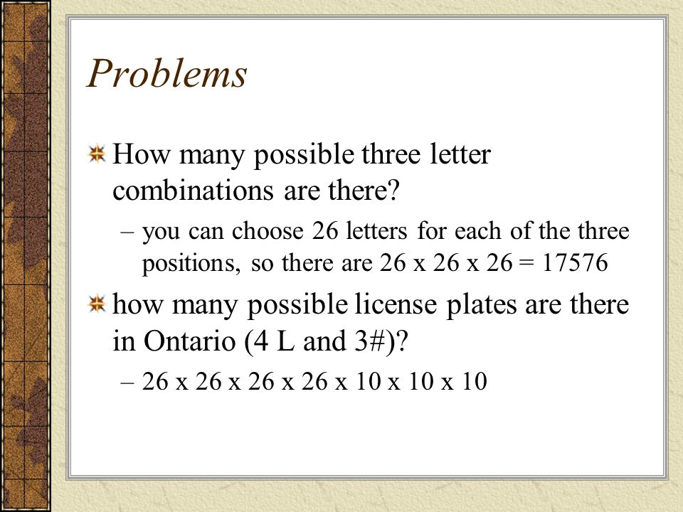 Problems How many possible three letter combinations are there