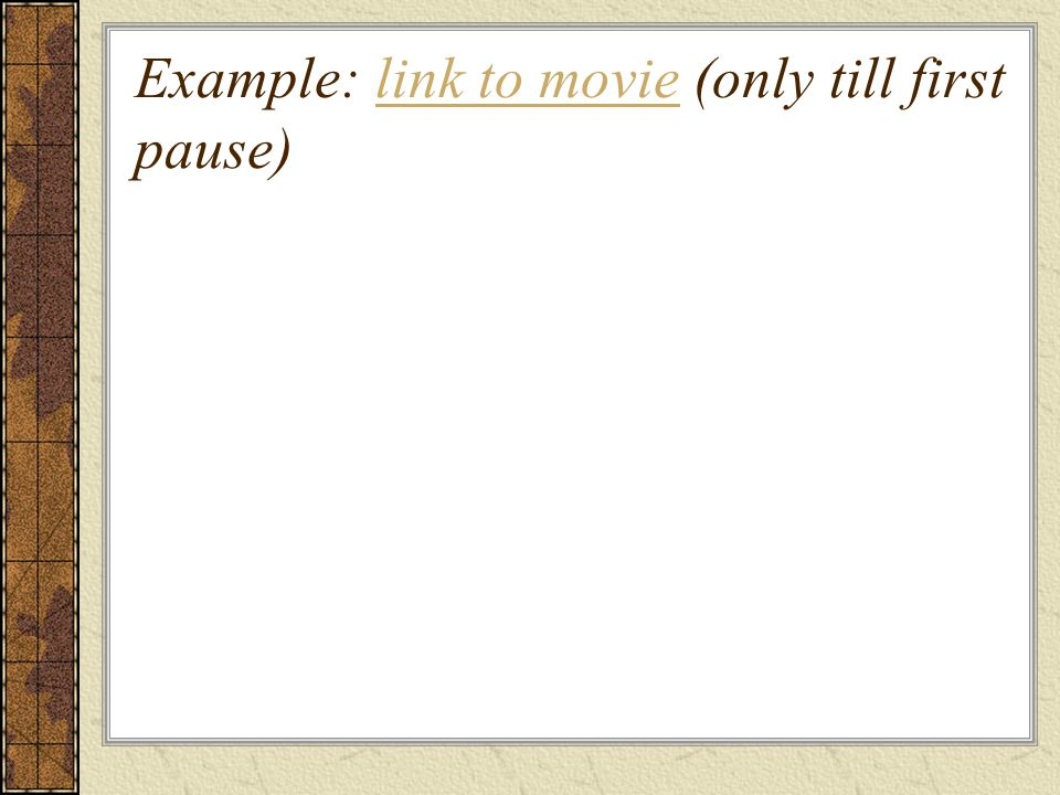 Example: link to movie (only till first pause)