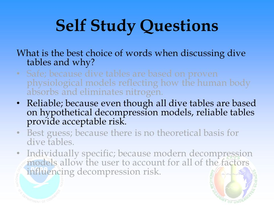 Self Study Questions What is the best choice of words when discussing dive tables and why