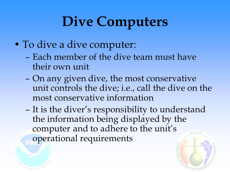 Dive Computers To dive a dive computer: