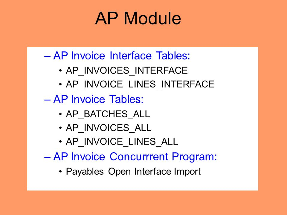 AP Module AP Invoice Interface Tables: AP Invoice Tables: