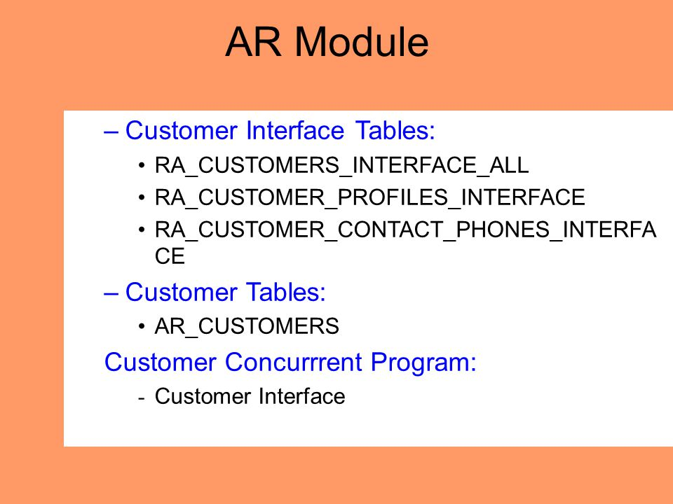 AR Module Customer Interface Tables: Customer Tables: