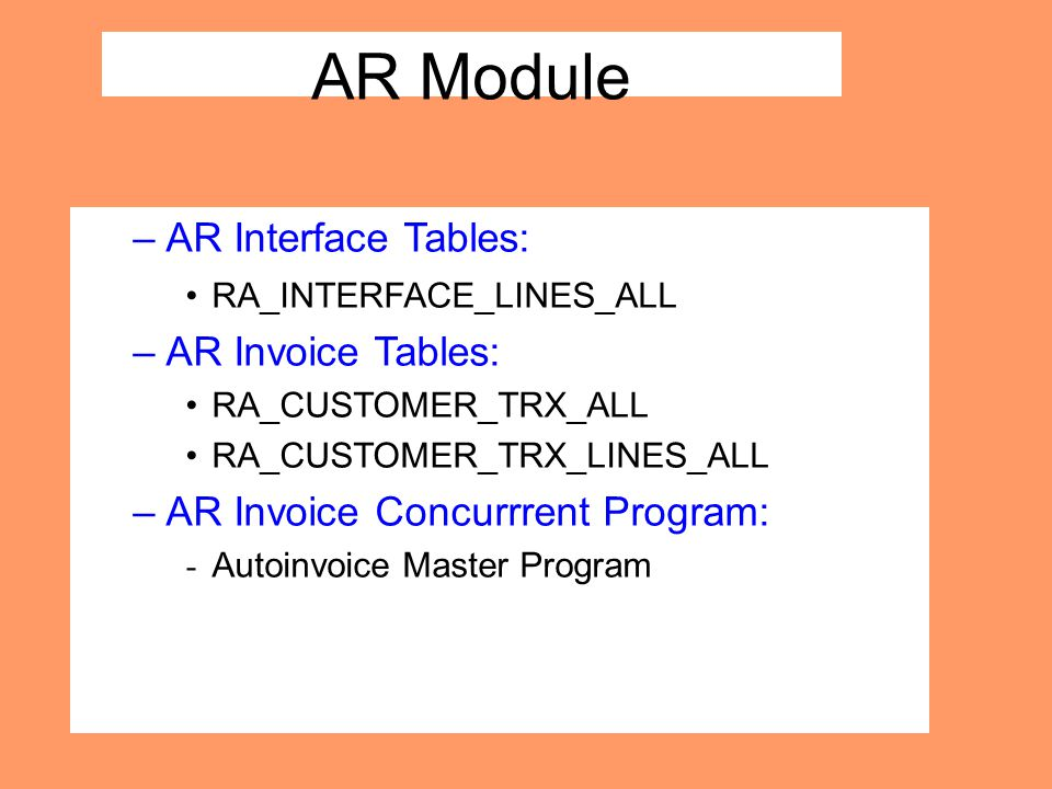 AR Module AR Interface Tables: AR Invoice Tables: