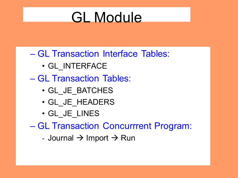 GL Module GL Transaction Interface Tables: GL Transaction Tables: