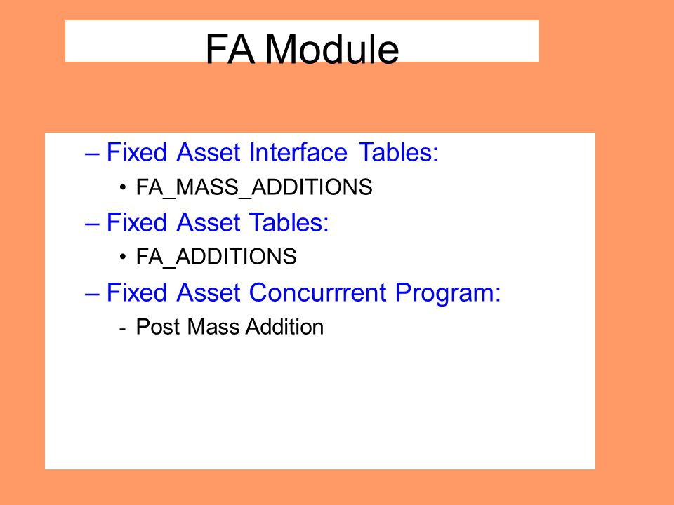 FA Module Fixed Asset Interface Tables: Fixed Asset Tables:
