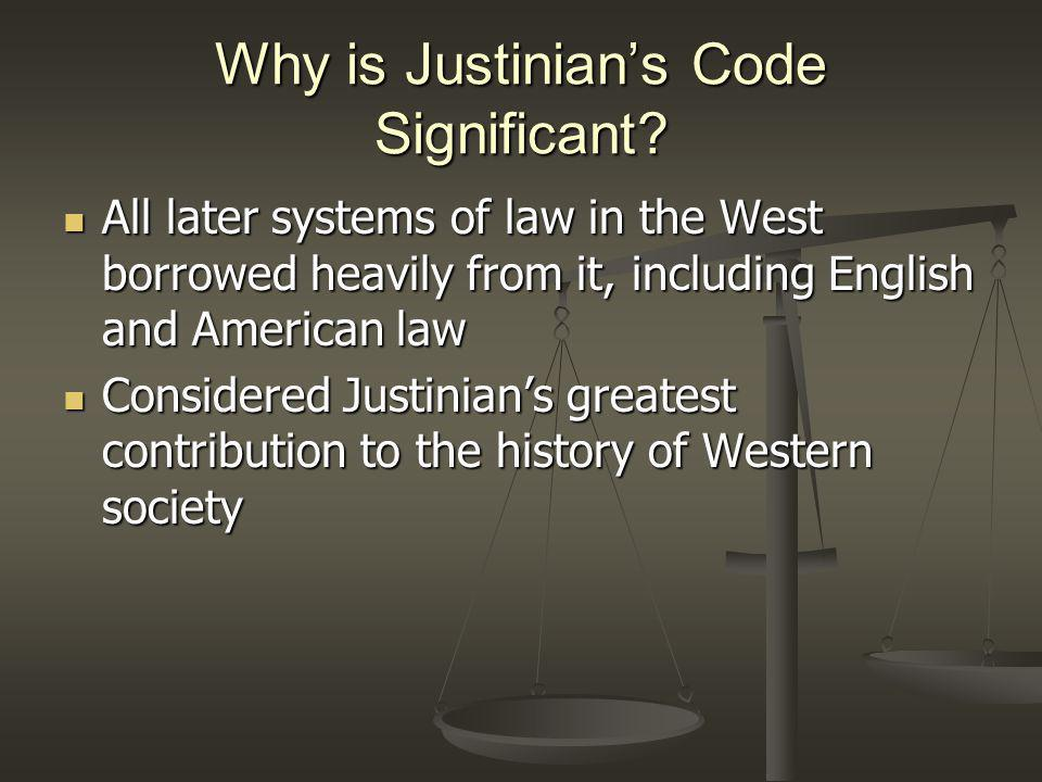 Why is Justinian's Code Significant