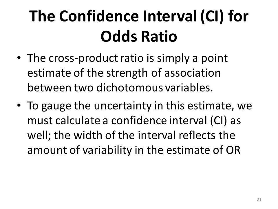The Confidence Interval (CI) for Odds Ratio