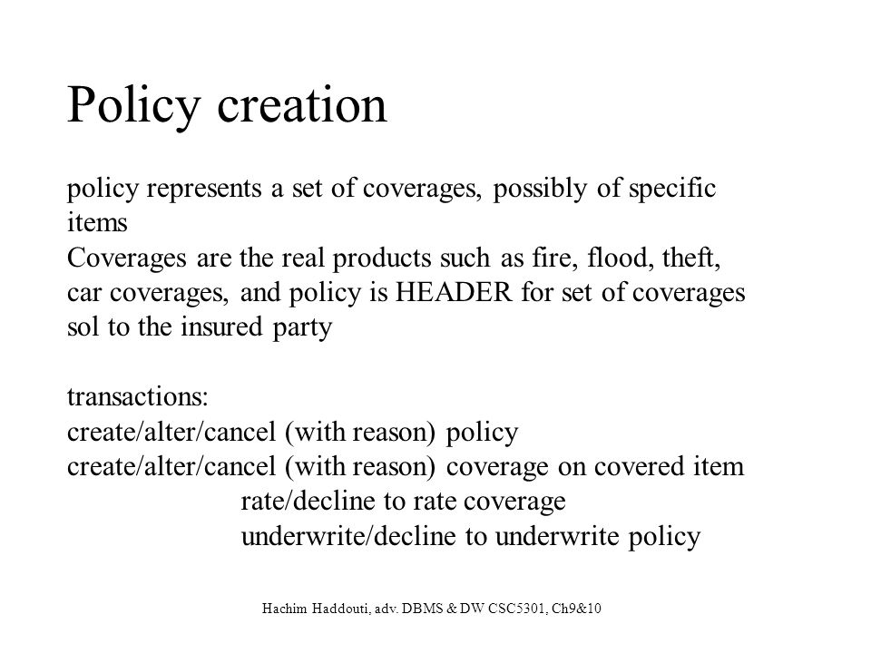 Policy creation policy represents a set of coverages, possibly of specific items.