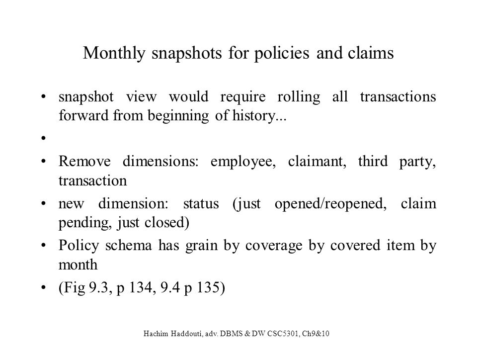 Monthly snapshots for policies and claims