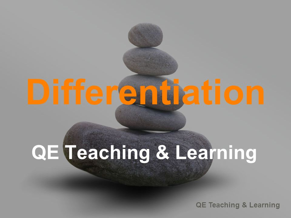 Differentiation QE Teaching & Learning