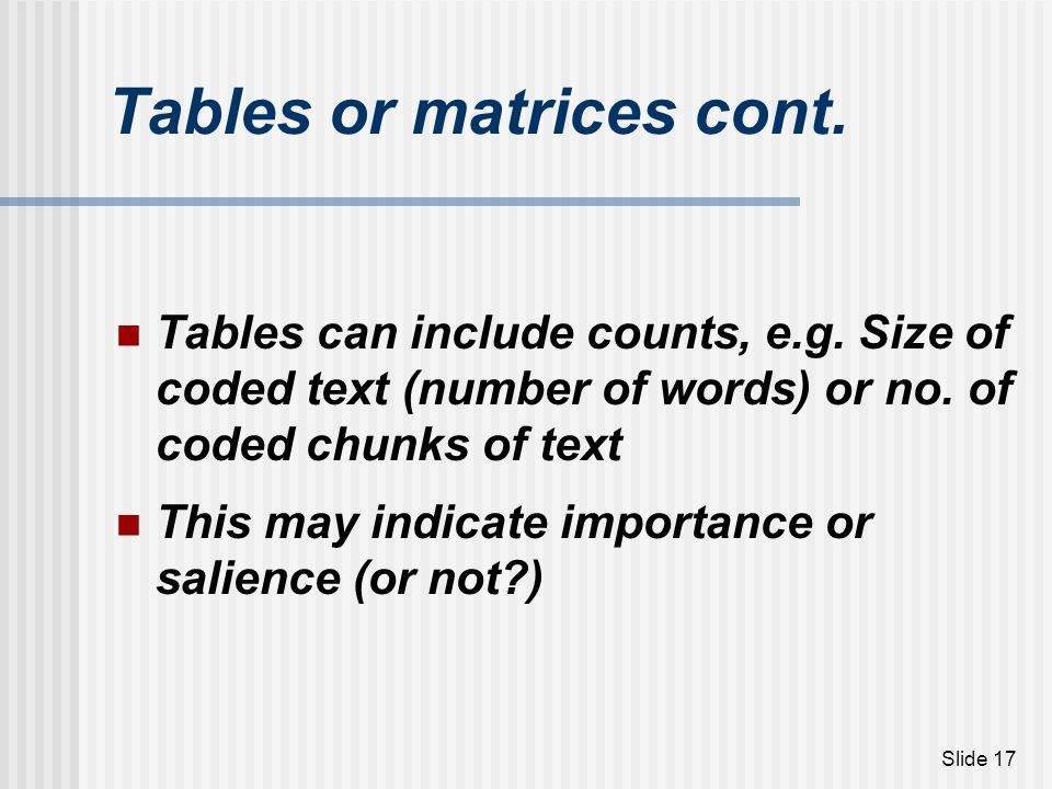 Tables or matrices cont.