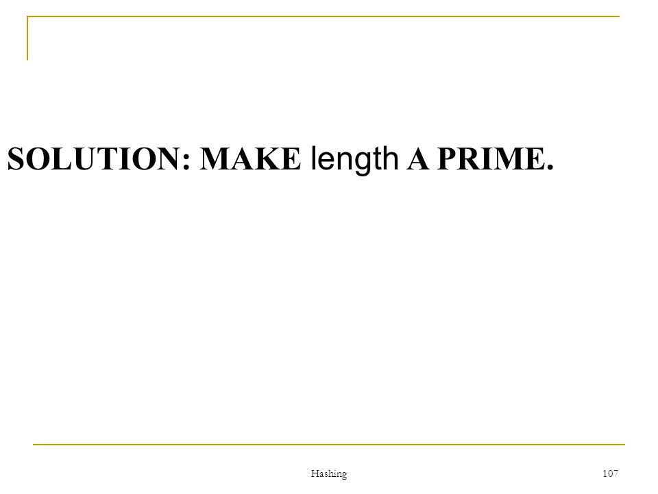 SOLUTION: MAKE length A PRIME.