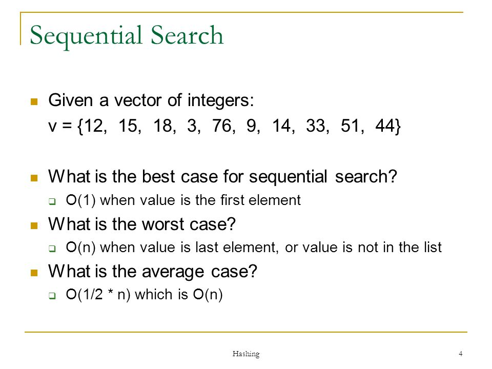 Sequential Search Given a vector of integers: