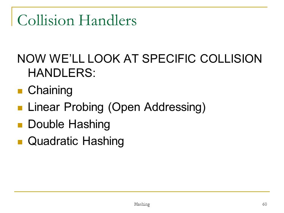 Collision Handlers NOW WE'LL LOOK AT SPECIFIC COLLISION HANDLERS: