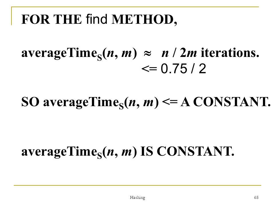 averageTimeS(n, m)  n / 2m iterations. <= 0.75 / 2