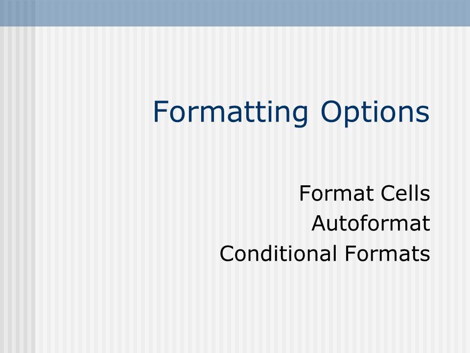 Format Cells Autoformat Conditional Formats