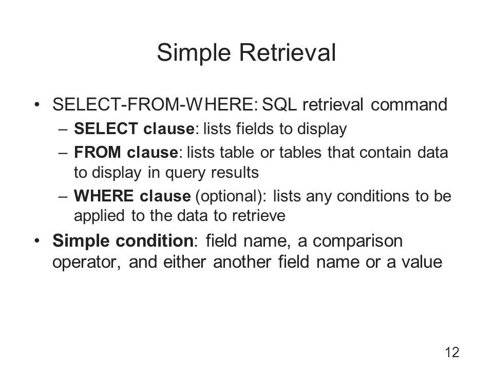 Simple Retrieval SELECT-FROM-WHERE: SQL retrieval command