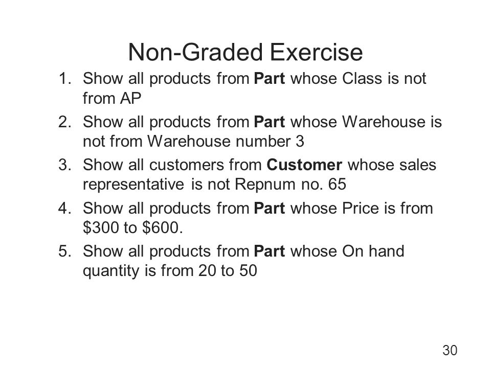 Non-Graded Exercise Show all products from Part whose Class is not from AP.