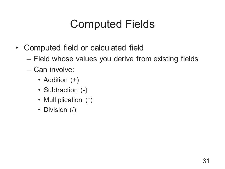 Computed Fields Computed field or calculated field