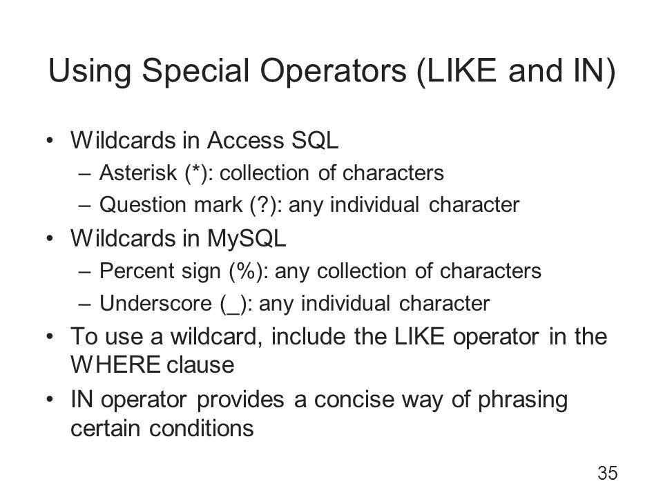 Using Special Operators (LIKE and IN)