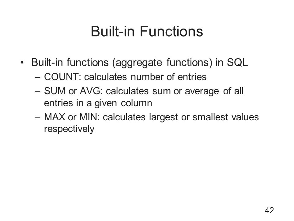 Built-in Functions Built-in functions (aggregate functions) in SQL