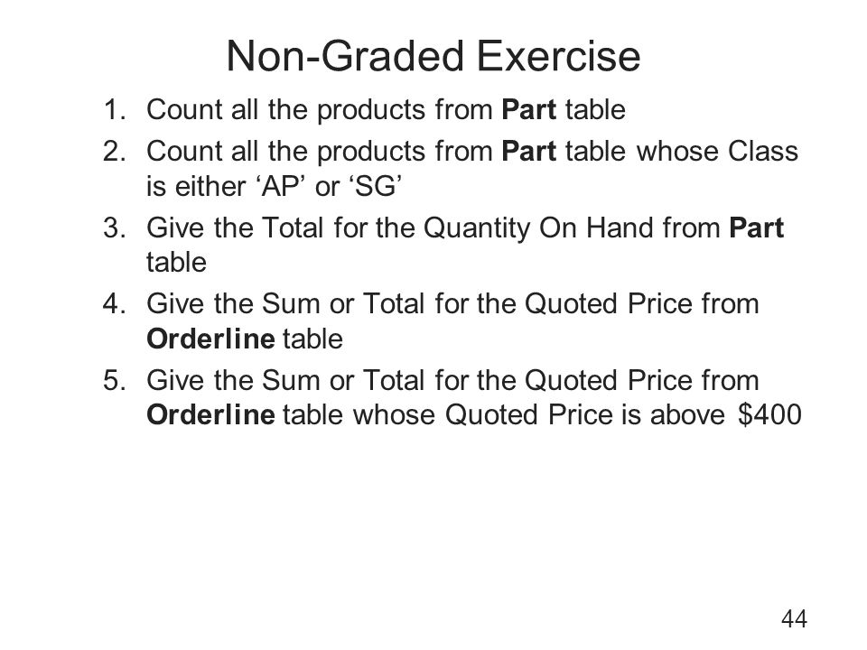 Non-Graded Exercise Count all the products from Part table