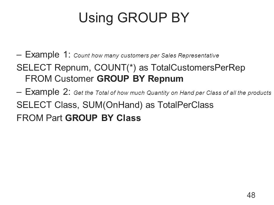 Using GROUP BY Example 1: Count how many customers per Sales Representative.
