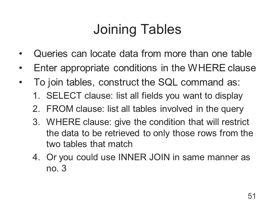 Joining Tables Queries can locate data from more than one table